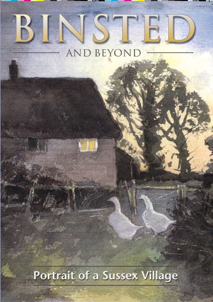 Binsted and Beyond is a book about the beautiful village and countryside which has been repeatedly threatened with destruction by a second Arundel Bypass over more than 30 years